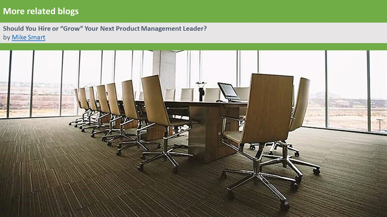 """Should You Hire or """"Grow"""" Your Next Product Management Leader?"""